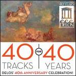 40 Tracks for 40 Years: Delos' 40th Anniversary Celebration!
