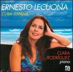 Ernesto Lecuona: Cuba Espa�a