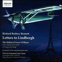 Richard Rodney Bennett: Letters to Lindbergh - Andrew West (piano); Philip Moore (piano); National Youth Choir of Scotland National Girls Choir (girl's choir);...