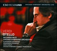 Giuseppe Verdi: Otello - Aleksandrs Antonenko (tenor); Barbara Di Castri (mezzo-soprano); Carlo Guelfi (baritone); Chicago Children's Choir;...