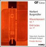 Norbert Burgmnller: Klavierkonzert Op. 1; Entr'actes Op.17