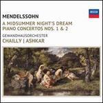 Mendelssohn: A Midsummer Night's Dream; Piano Concertos Nos. 1 & 2