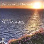 Return to Old Ireland-Music of Mary Mcauliffe