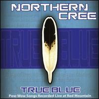 True Blue - Northern Cree Singers