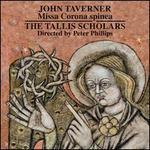 John Taverner: Missa Corona Spinea