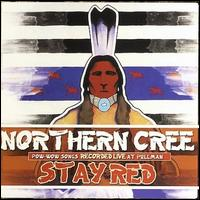 Stay Red: Pow-Wow Songs Recorded Live at Pullman - Northern Cree