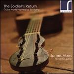 Soldier's Return: Guitar Works Inspired By Scotland