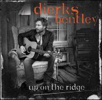 Up on the Ridge - Dierks Bentley
