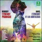 Debussy: L'Enfant Prodigue Ravel: L'Enfant Et Les Sortilèges
