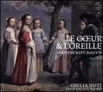 Le C Ur & L'Oreille Manuscript Bauyn