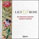 The Lily & the Rose [the Binchois Consort; Andrew Kirkman] [Hyperion: Cda68228]