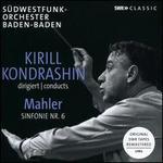 Kirill Kondrashin Conducts Mahler Symphony 6