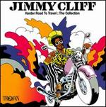 Harder Road to Travel: The Collection - Jimmy Cliff