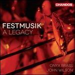Festmusik a Legacy Onyx Brass, John