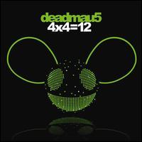 4 x 4 = 12 - Deadmau5