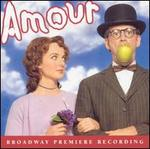 Amour (Broadway Premiere Recording)