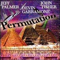Permutation - Jeff Palmer/Devin Garramone/John Fisher