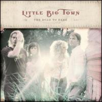 The Road to Here - Little Big Town