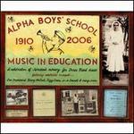 Alpha Boys School: Music in Education 1910-2006