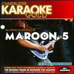 Chartbuster Karaoke Gold: Maroon 5