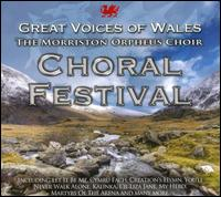Great Voices of Wales: Choral Festival - Morriston Orpheus Choir