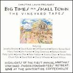 Big Times in a Small Town: The Vineyard Tapes
