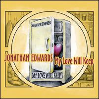 My Love Will Keep - Jonathan Edwards