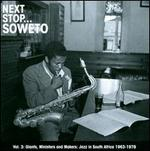 Next Stop Soweto, Vol. 3: Giants, Ministers and Makers - Jazz in South Aftrica 1963-198