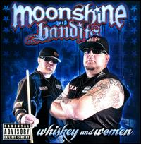 Whiskey and Women - Moonshine Bandits