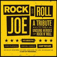 Rock & Roll Joe: A Tribute To the Unsung Heroes of Rock N' Roll - Chip Taylor/John Platania/Kendel Carson