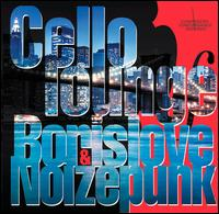"Cello Lounge, Vol. 1 - Borislav Strulev/Gene ""Noizepunk"" Pritzker"