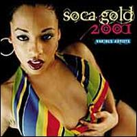 Soca Gold 2001 - Various Artists