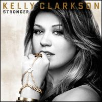 Stronger [Deluxe Edition] - Kelly Clarkson