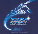 Starlight Express [Original London Cast]