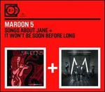 Songs About Jane/It Won't Be Soon Before Long