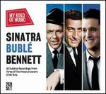 My Kind of Music: Sinatra, Bubl�, Bennett