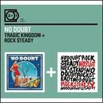 Tragic Kingdom/Rock Steady