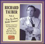 Richard Tauber: I'M in Love With Vienna, Vol. 2