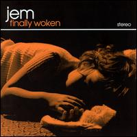 Finally Woken - Jem