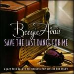Save the Last Dance for Me: A Jazz Trio Salute to Timeless Pop Hits of the 1960s