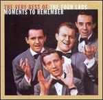 Moments to Remember: The Very Best of the Four Lads