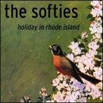 Holiday in Rhode Island - The Softies
