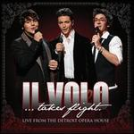 Il Volo...Takes Flight-Live From the Detroit Opera House