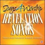 Songs 4 Worship: Revelation Songs: Today's Most Powerful Worship Anthems