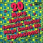 20 More Explosive Fantastic Rockin' Mega Smash Hit Explosions!