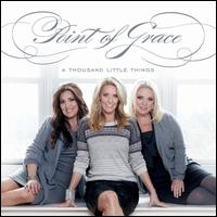 A Thousand Little Things - Point of Grace