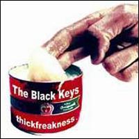 Thickfreakness - The Black Keys