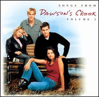 Songs from Dawson's Creek, Vol. 2 - Original TV Soundtrack