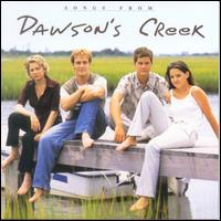 Songs from Dawson's Creek - Original TV Soundtrack