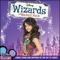 Wizards of Waverly Place: Songs from and Inspired by the Hit TV Series - Original TV Soundtrack